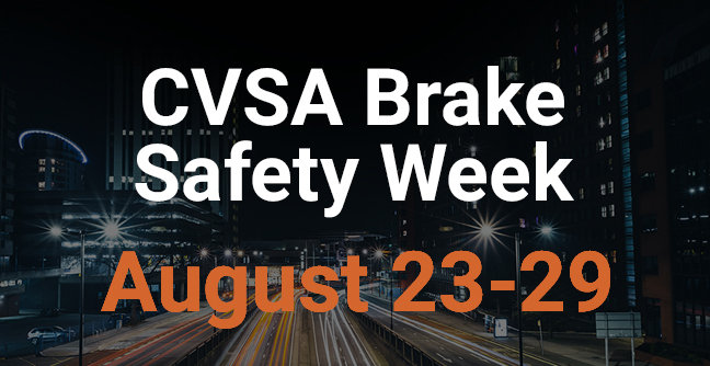 CVSA Brake Safety Week Has Been Announced for August 23-29th
